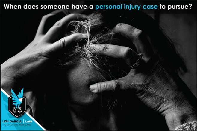 when-does-someone-have-a-personal-injury-case-to-pursue